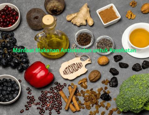 Manfaat Makanan Antioksidan untuk Kesehatan
