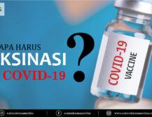 Mengapa Harus Vaksinasi Covid-19